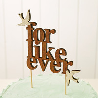 For Like Ever Wedding Cake Topper - Ready to ship