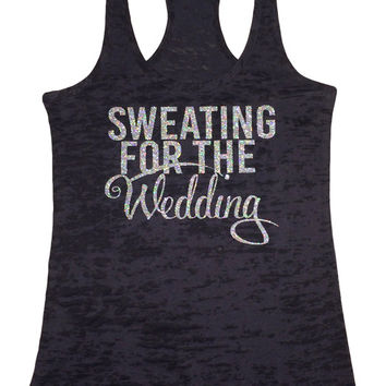 Sweating for the wedding -See Tank Color Options