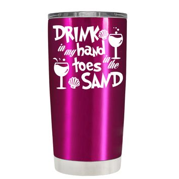 Drink in my Hand Toes in the Sand on Translucent Pink 20 oz Tumbler Cup