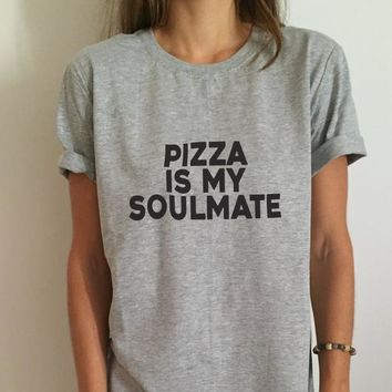 pizza is my soulmate Letters Print Women T shirt Funny Cotton Casual Shirt For Lady Gray Top Tee Hipster BZ-315
