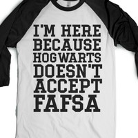 Hogwarts Doesn't Accept FASFA-Unisex White/Black T-Shirt