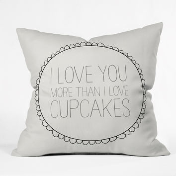 Allyson Johnson I Love You More Than Cupcakes Throw Pillow