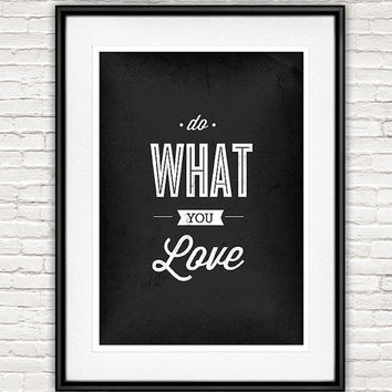 Typography quote print, motivational wall art, black and white, minimalist, positive art, office decor, Do what you love