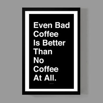 David Lynch Custom Poster - Even bad coffee is better than no coffee at all - Quote, Print, Twin Peaks, Memorabilia, Movies, TV