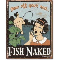 Fish Naked Show Off Your Rod Distressed Retro Vintage Tin Sign