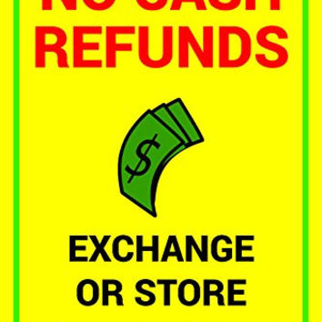No Cash Refunds Exchange Or Store Credit Only Business Retail Sign