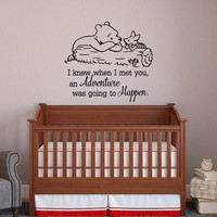 Winnie The Pooh And Piglet Wall Decal Quote I Knew When I Met You An Adventure Was Going To Happen- Classic Pooh Wall Decals Nursery 030