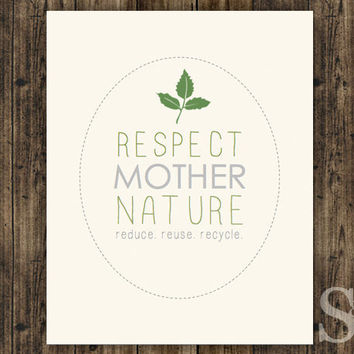 Respect Mother Nature - Inspirational Wall Art, Digital Print, Poster, Picture, Typography - 8x10