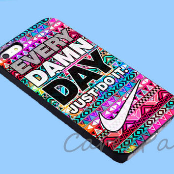 Nike just do it every damn day aztec pattern Case for iPhone 4/4S/5/5S/5C, Samsung Galaxy S3/S4, iPod Touch 4/5, htc One x/x+/S