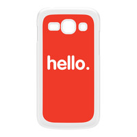 Hello White Hard Plastic Case for Galaxy Ace 3 by textGuy