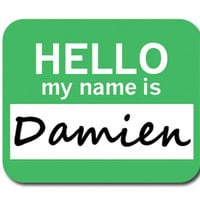 Damien Hello My Name Is Mouse Pad
