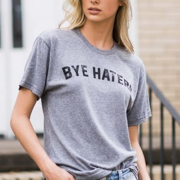 Friday + Saturday Bye Haters T Shirt
