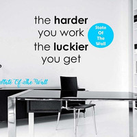 The harder you work the luckier you get Wall Decal Sticker Art Decor Bedroom Design Mural love family  home decor wall decor motivation