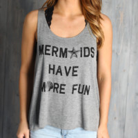 Mermaids Have More Fun Graphic Tee Tank Top