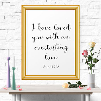 Typography Poster, I Have Loved You With An Everlasting Love - Jeremiah 31:3, Scripture Print, Bible Verse Print, Baby Room Art, Inspiration