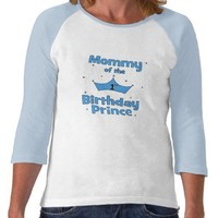 Mommy of the 1st Birthday Prince! Tshirts from Zazzle.com