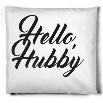 Hello Hubby Pillow