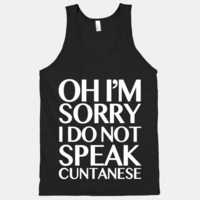 Sorry, I Do Not Speak Cuntanese (Tank) | HUMAN