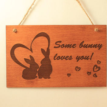 Bunny love sign Wood sign Somebunny loves you Laser engraved Laser cut Valentine's day gift Gift for her Love message Small sign Rabbit love