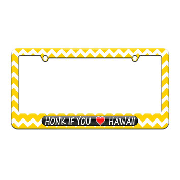 Honk if You Love Hawaii - License Plate Tag Frame - Yellow Chevrons Design