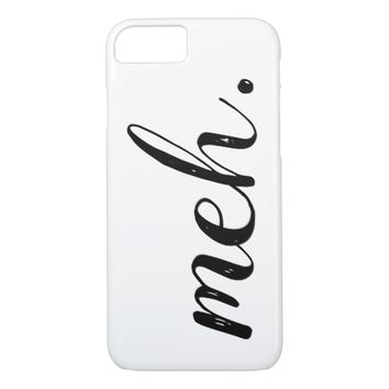 Meh funny saying quote black and white typography iPhone 8/7 case