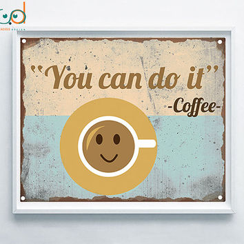 You can do it quote, Motivational Retro Quote, Vintage Inspirational Art, Kitchen Retro Wall, Coffee Printable Art, Coffee Retro Poster, Art