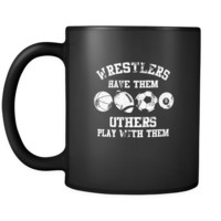 Wrestling wrestlers have them others play with them 11oz Black Mug