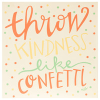 Throw Kindness Like Confetti MDF Plaque | Hobby Lobby