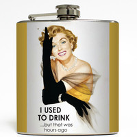 I Used To Drink...But That Was Hours Ago - Funny Flask