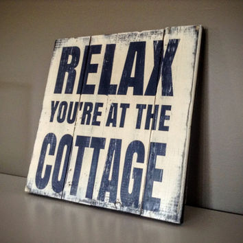 Pallet Wood sign - Relax you are at the Cottage, Cottage Sign, Cottage Decor, Cabin Sign, Rustic sign, Relax Sign