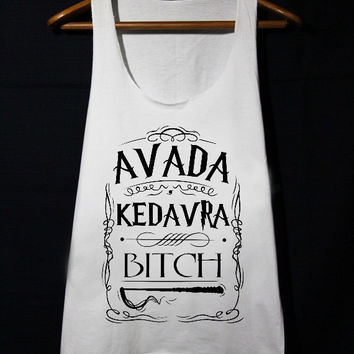 Harry Potter Shirts Avada Kedavra Bitch Tank Top populer tanktop for mens and women made by USA