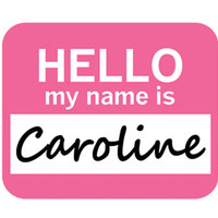 Caroline Hello My Name Is Mouse Pad