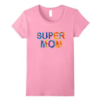 Women's Super Mom Shirt- ideal Mother's Day Gift from Son- Daughter