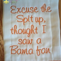 Excuse the Spit up - University of Tennessee - or your favorite team Monogrammed Baby Burp Cloth