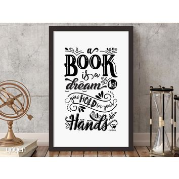 A book is a dream that... Print - FREE Shipping