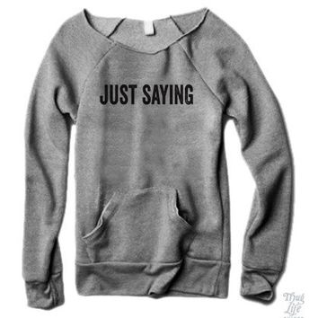Just Saying Sweater