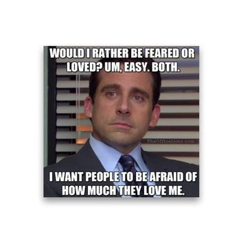 Would I rather be feared or loved? Um, both Michael Scott Magnet - Michael Scott Magnet - The Office TV Show Magnet - Dwight Schrute Magnet