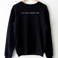 I'm Fine Thank You Sweatshirt - Black