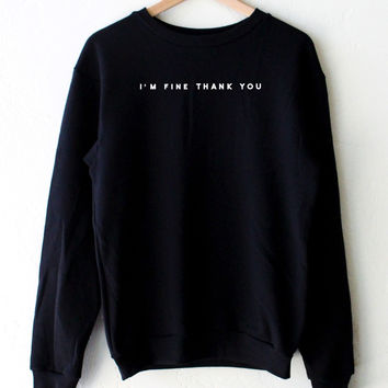 I'm Fine Thank You Sweater - Black