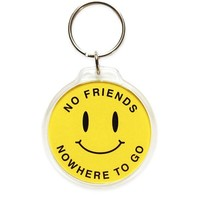 No Friends Nowhere To Go Keychain