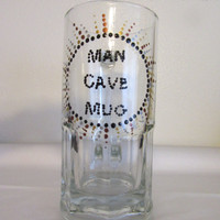 Hand Painted Clear Glass Extra Large REAL MAN Mug or MAN Cave Mug