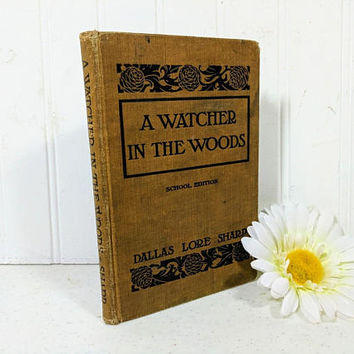 A Watcher In The Woods Book by Dallas Lore Sharp 1912 School Edition - Early 20th Century 8th Grade Students Reading Book About Nature