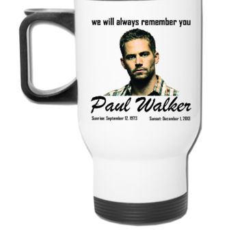 RIP PAUL WALKER - Travel Mug