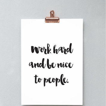 Printable Wall Art Prints,Instant Download Printable Art,Digital Print,Feminist Print,Modern Decor, Work Hard and Be Nice To People
