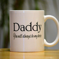 Daddy You Will Always Be My Hero Sublimation Printed 11 oz Mug
