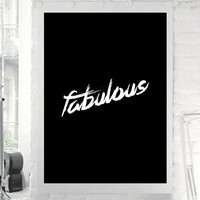 "Inspirational Print ""Fabulous"" Black and White Typographic Art Print Wall Decor Poster"