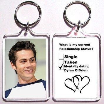 Single Taken Mentally Dating Dylan O'Brien Keychain