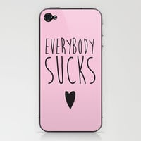 Everybody Sucks iPhone & iPod Skin by LookHUMAN