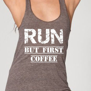 Marathon and Half Marathon Shirts Run But Coffee First Running Tank Workout Tank