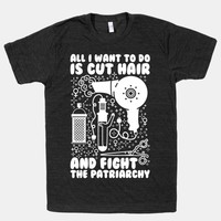 All I Want to Do is Cut Hair and Fight the Patriarchy